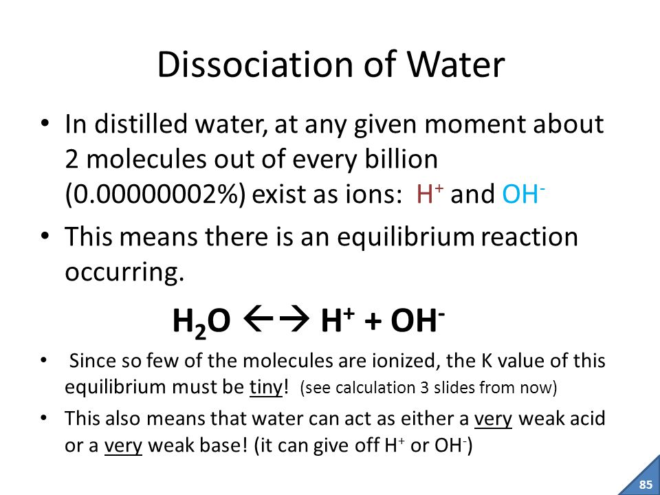 Dissociation of Water H2O  H+ + OH-