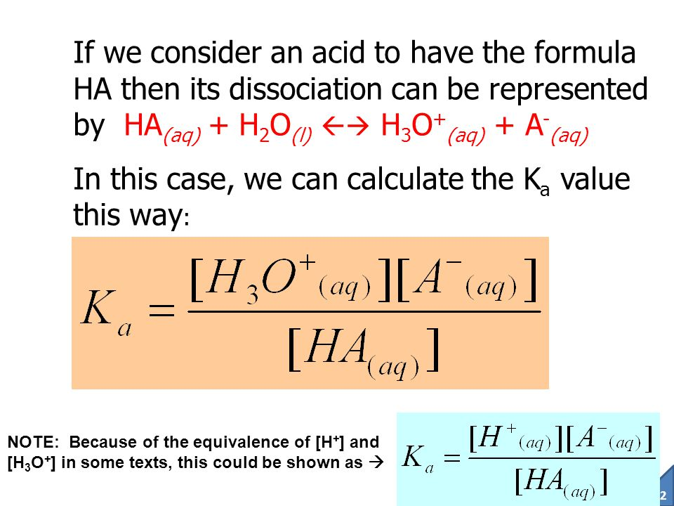 In this case, we can calculate the Ka value this way: