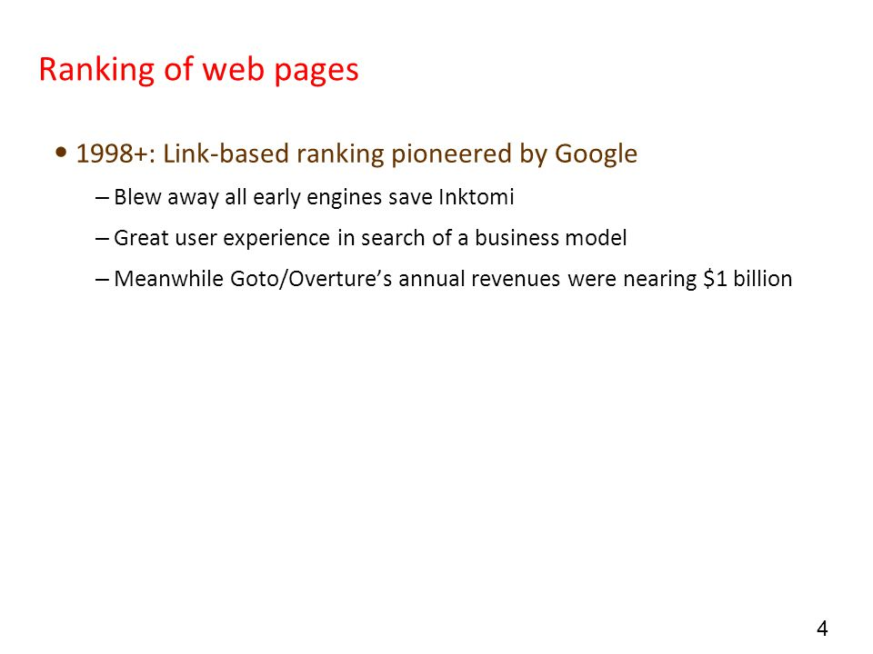 Ranking of web pages 1998+: Link-based ranking pioneered by Google