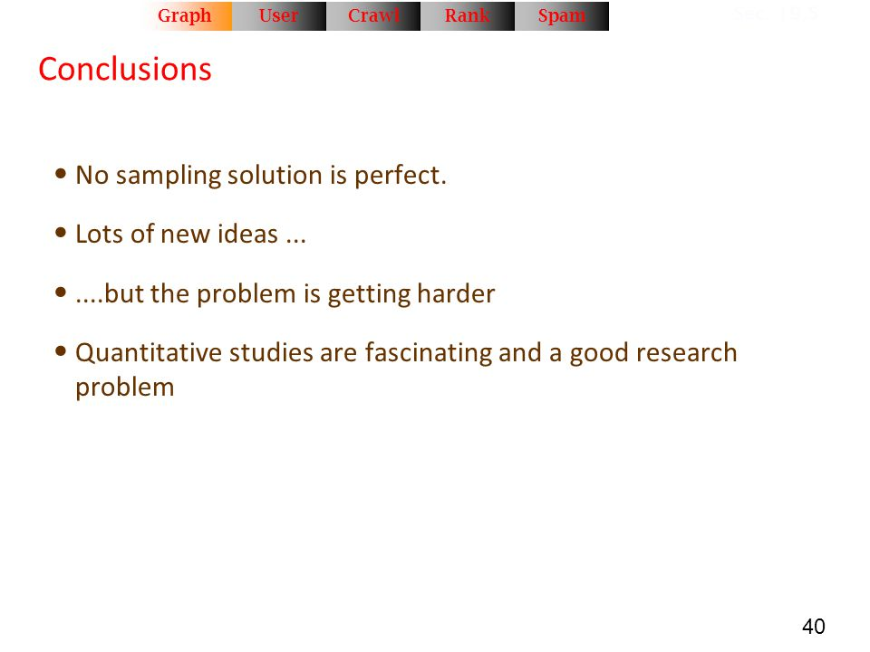 Conclusions No sampling solution is perfect. Lots of new ideas ...