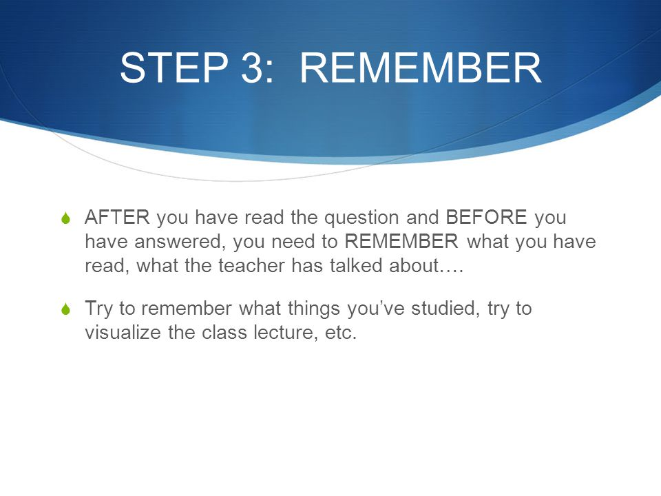 STEP 3: REMEMBER