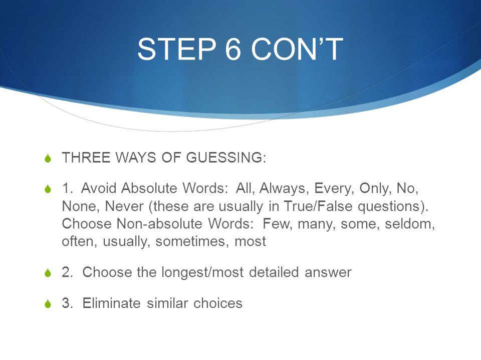STEP 6 CON'T THREE WAYS OF GUESSING: