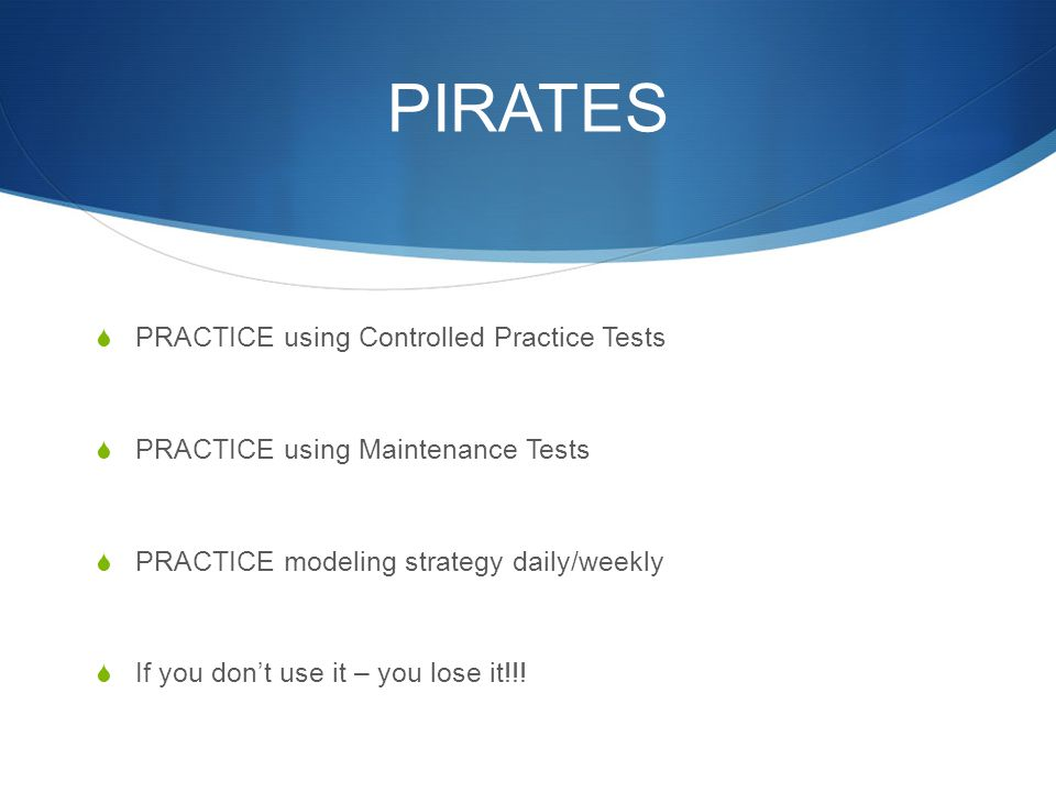 PIRATES PRACTICE using Controlled Practice Tests