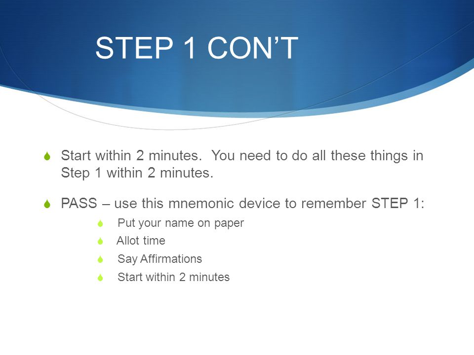 STEP 1 CON'T Start within 2 minutes. You need to do all these things in Step 1 within 2 minutes.