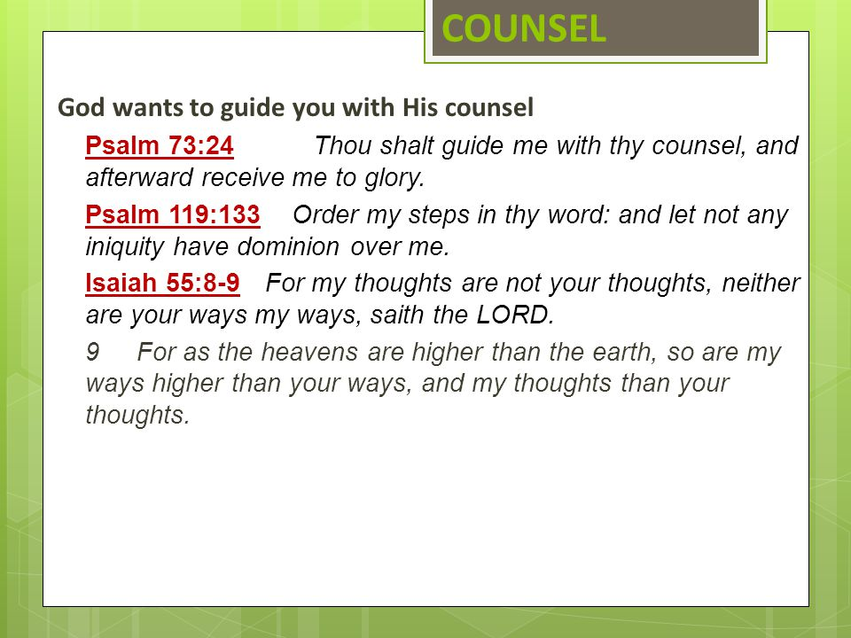 COUNSEL God wants to guide you with His counsel