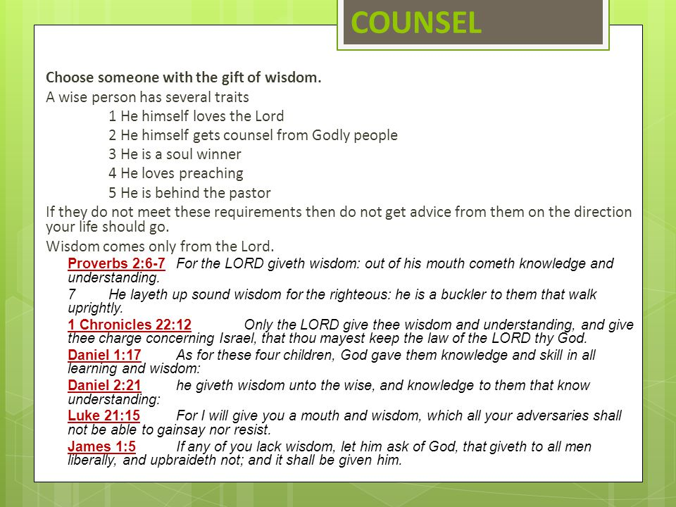 COUNSEL Choose someone with the gift of wisdom.