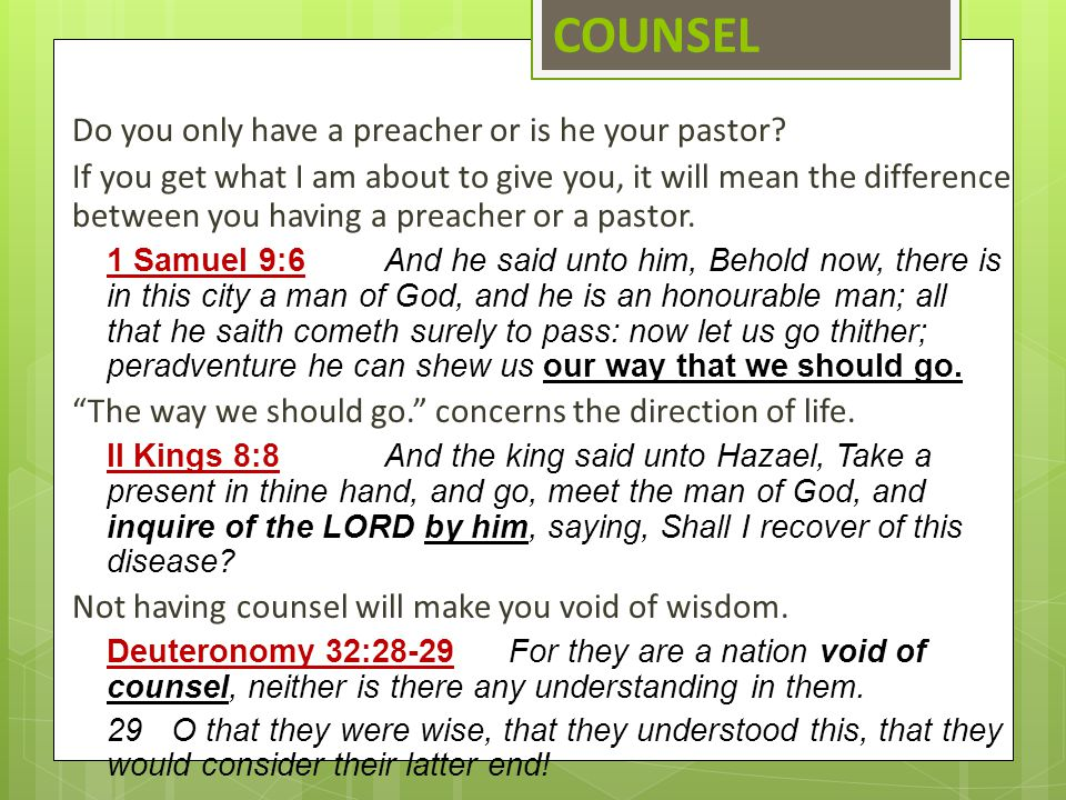 COUNSEL Do you only have a preacher or is he your pastor