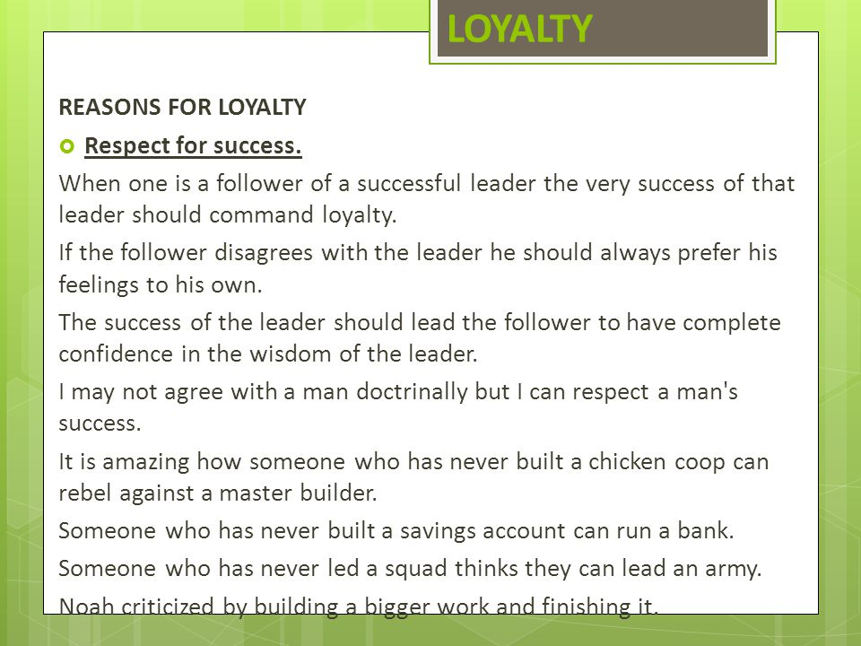 LOYALTY REASONS FOR LOYALTY Respect for success.