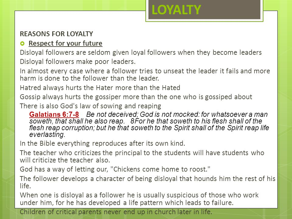 LOYALTY REASONS FOR LOYALTY Respect for your future