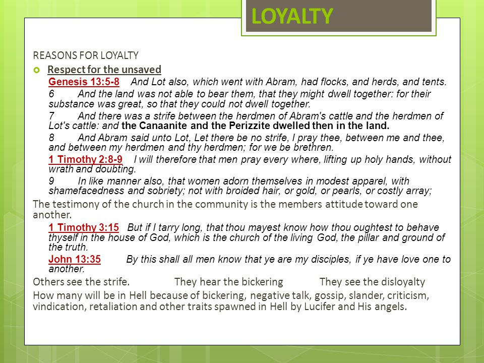 LOYALTY REASONS FOR LOYALTY Respect for the unsaved