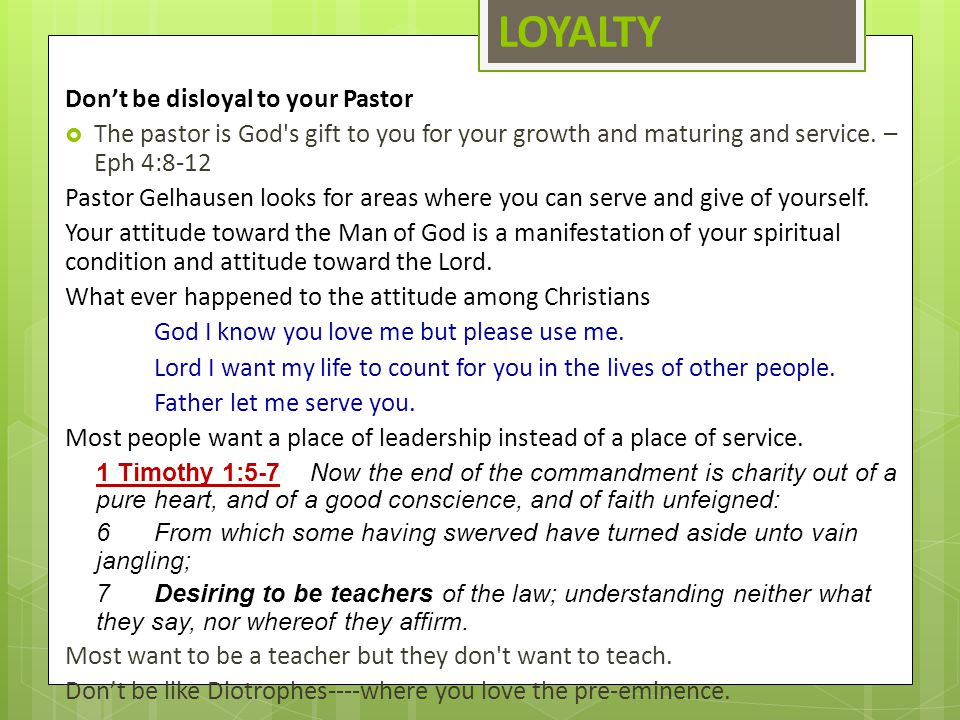 LOYALTY Don't be disloyal to your Pastor