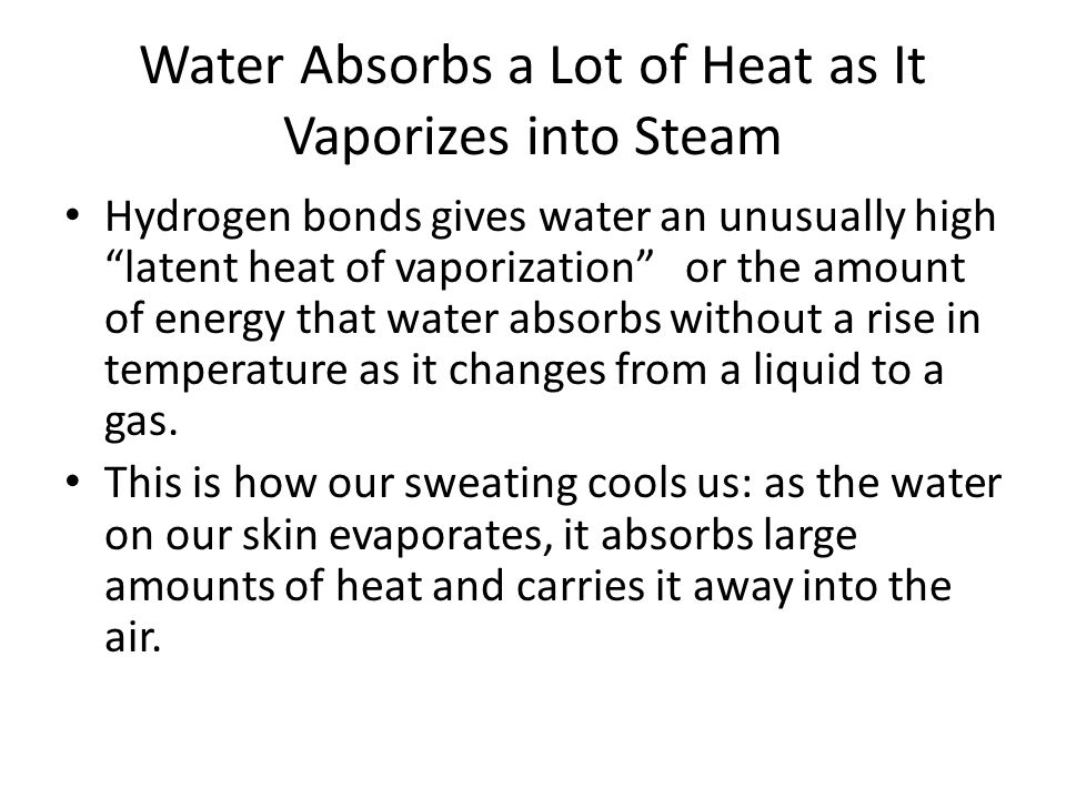 Water Absorbs a Lot of Heat as It Vaporizes into Steam