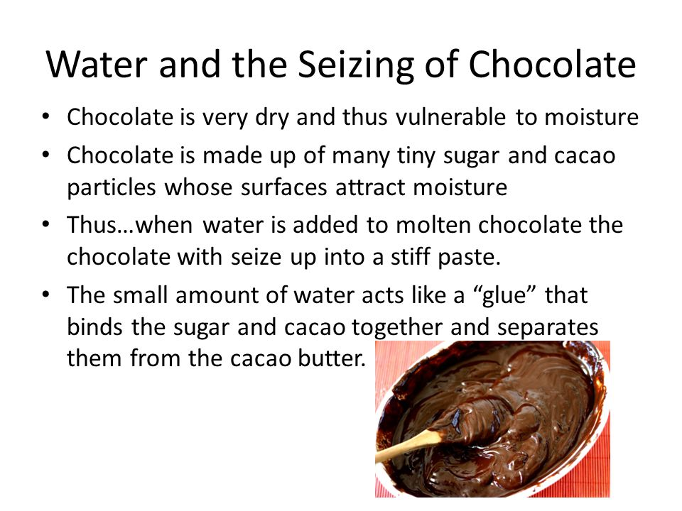 Water and the Seizing of Chocolate
