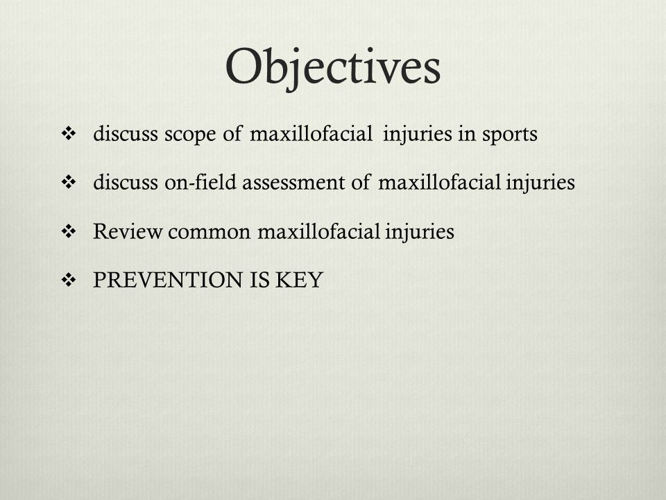 Objectives discuss scope of maxillofacial injuries in sports
