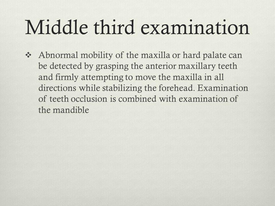 Middle third examination