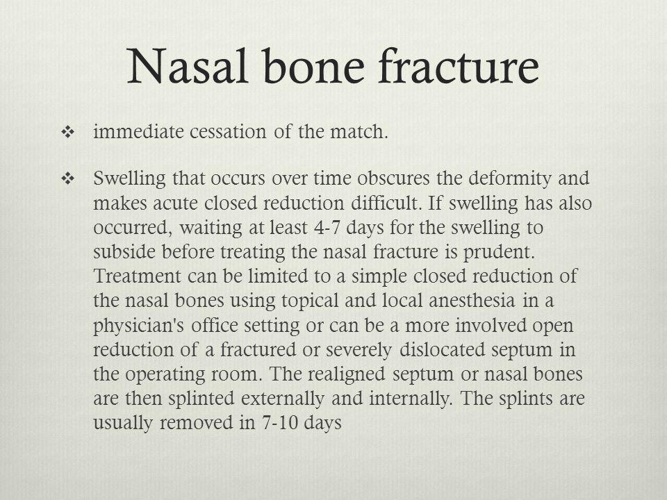 Nasal bone fracture immediate cessation of the match.