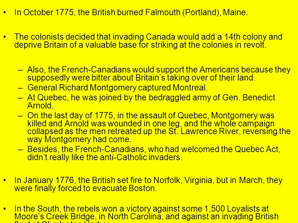 In October 1775, the British burned Falmouth (Portland), Maine.