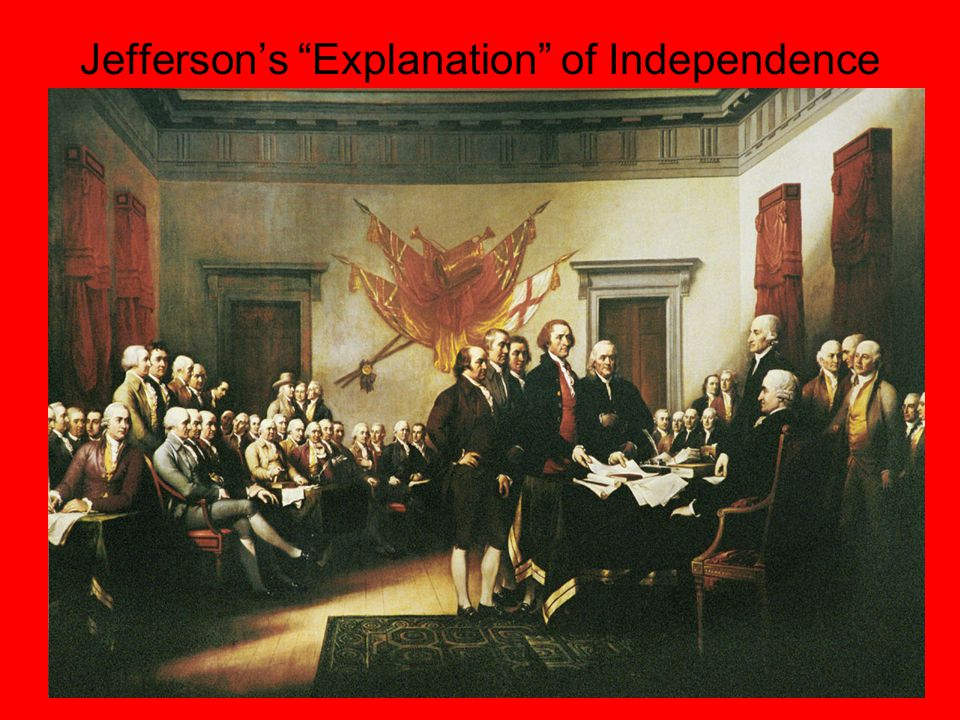 Jefferson's Explanation of Independence