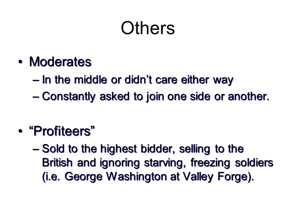Others Moderates Profiteers In the middle or didn't care either way