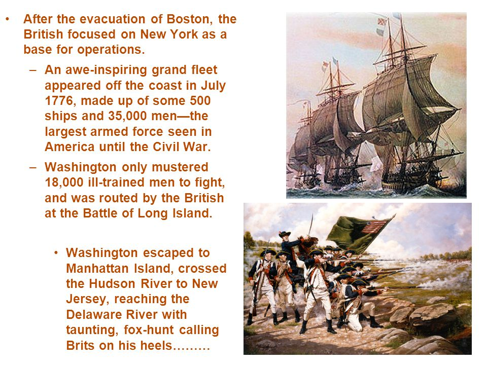 After the evacuation of Boston, the British focused on New York as a base for operations.