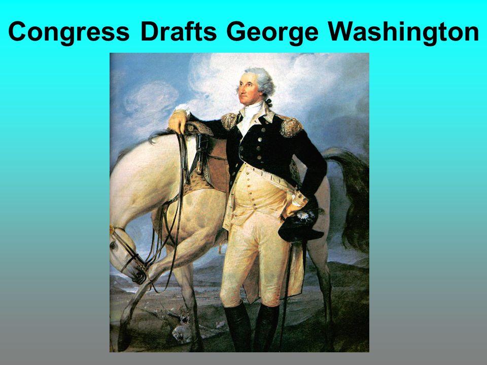 Congress Drafts George Washington