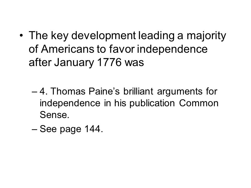 The key development leading a majority of Americans to favor independence after January 1776 was