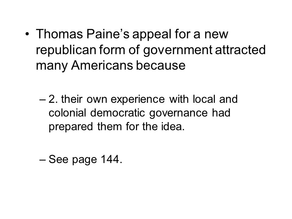 Thomas Paine's appeal for a new republican form of government attracted many Americans because