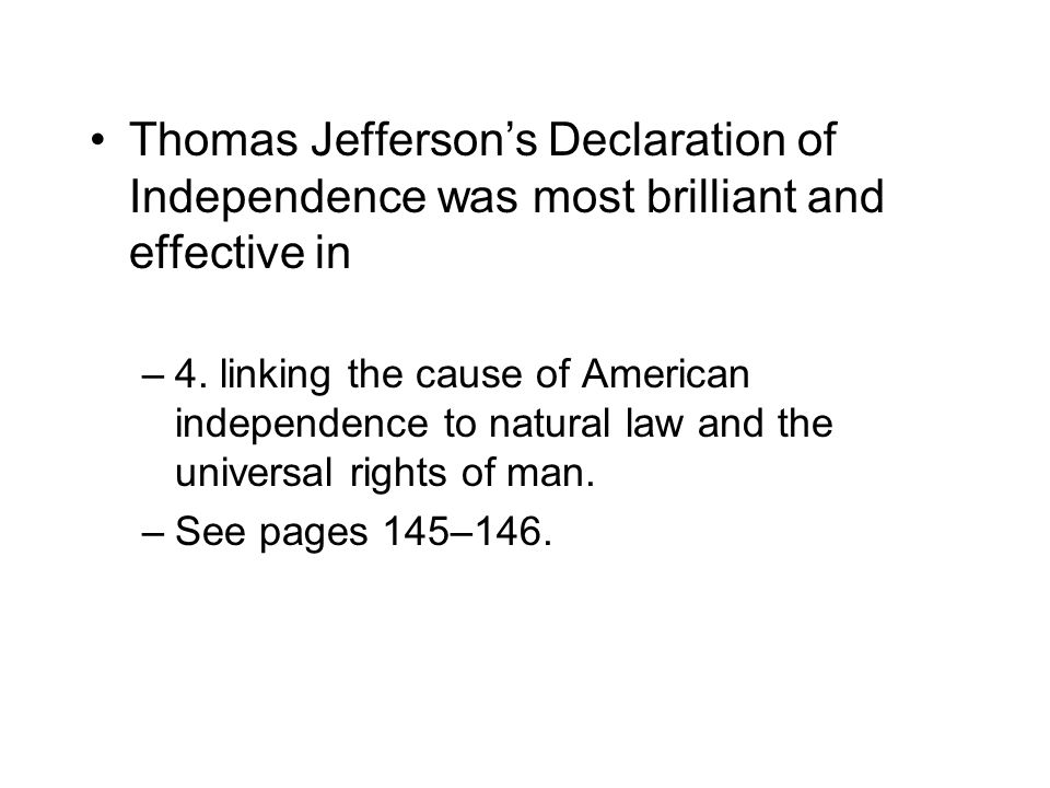 Thomas Jefferson's Declaration of Independence was most brilliant and effective in