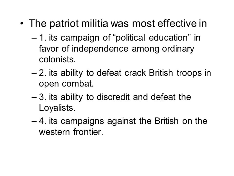 The patriot militia was most effective in