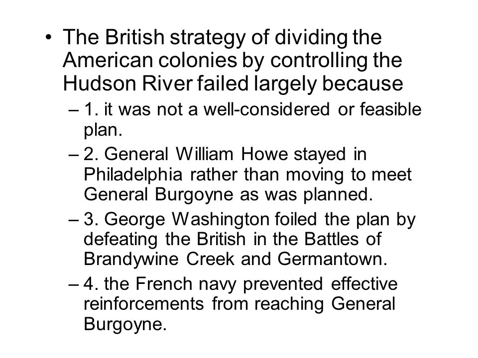 The British strategy of dividing the American colonies by controlling the Hudson River failed largely because