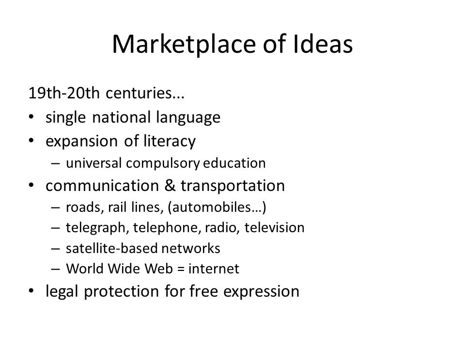 Marketplace of Ideas 19th-20th centuries... single national language