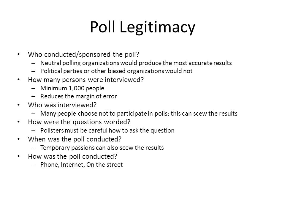 Poll Legitimacy Who conducted/sponsored the poll