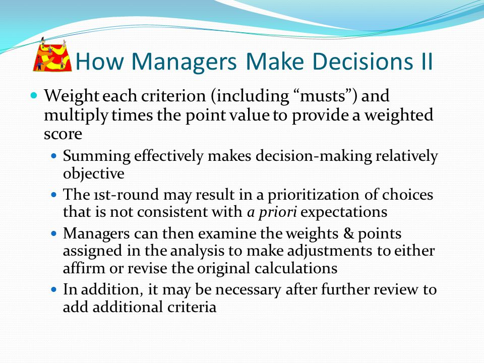 How Managers Make Decisions II