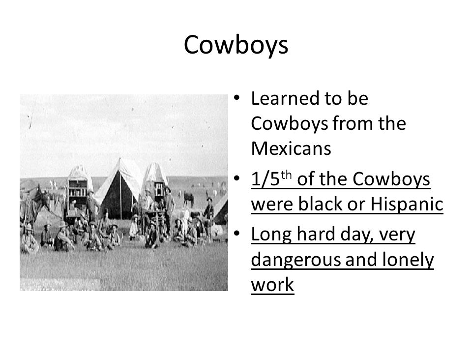 Cowboys Learned to be Cowboys from the Mexicans