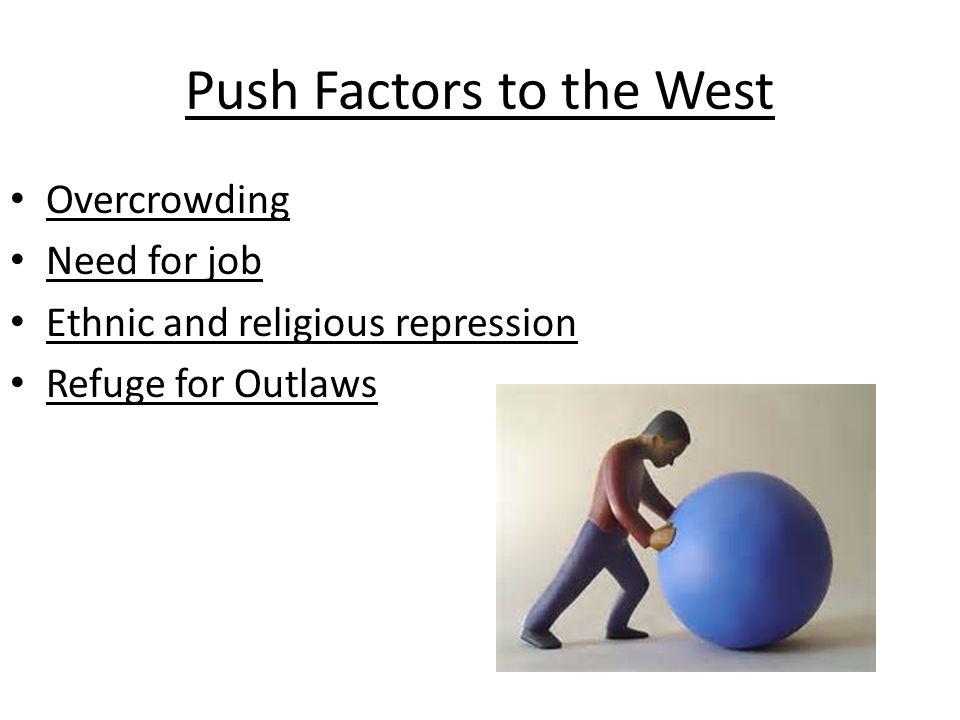 Push Factors to the West