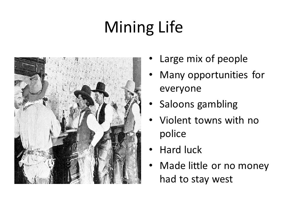 Mining Life Large mix of people Many opportunities for everyone