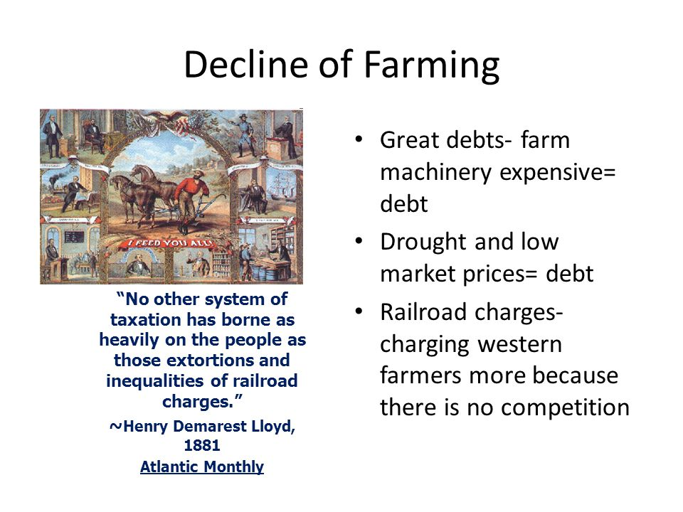 Decline of Farming Great debts- farm machinery expensive= debt