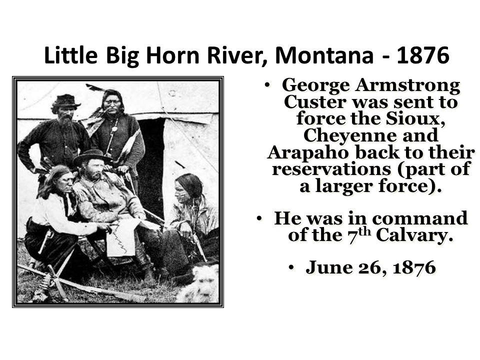Little Big Horn River, Montana - 1876