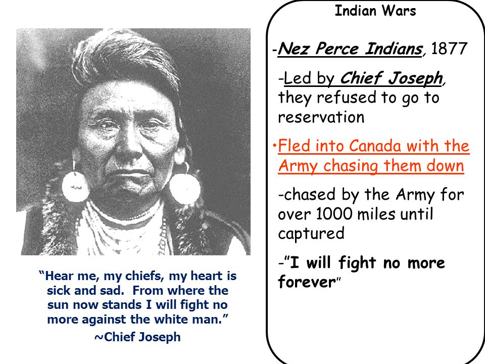 -Led by Chief Joseph, they refused to go to reservation
