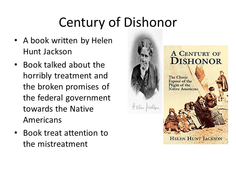 Century of Dishonor A book written by Helen Hunt Jackson
