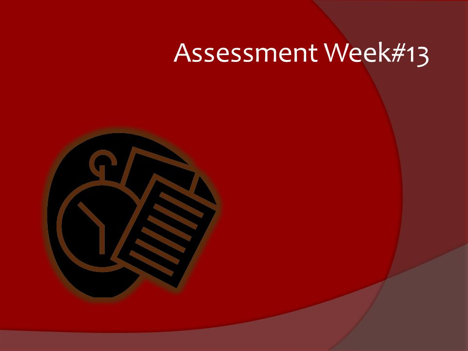 Assessment Week#13