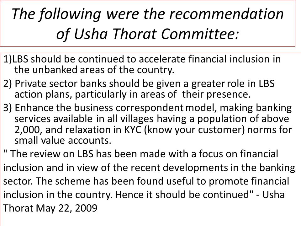 The following were the recommendation of Usha Thorat Committee: