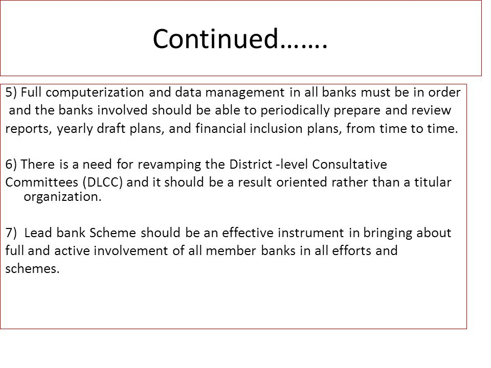 Continued……. 5) Full computerization and data management in all banks must be in order.