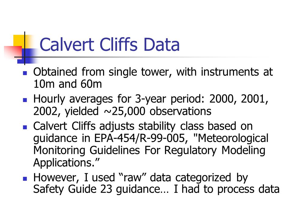 Calvert Cliffs Data Obtained from single tower, with instruments at 10m and 60m.