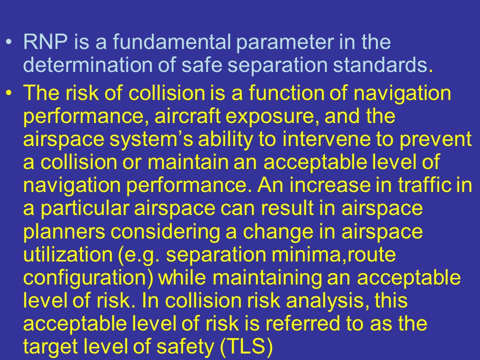 RNP is a fundamental parameter in the determination of safe separation standards.