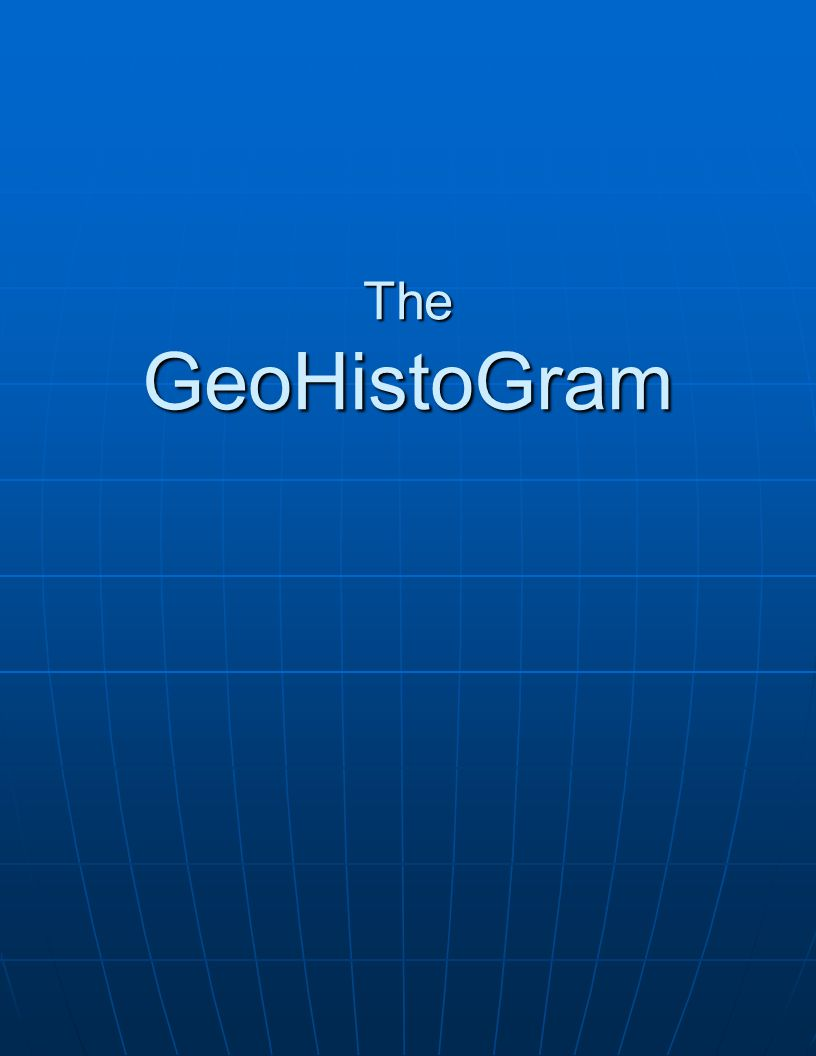 The GeoHistoGram