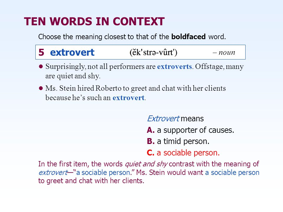 TEN WORDS IN CONTEXT 5 extrovert – noun