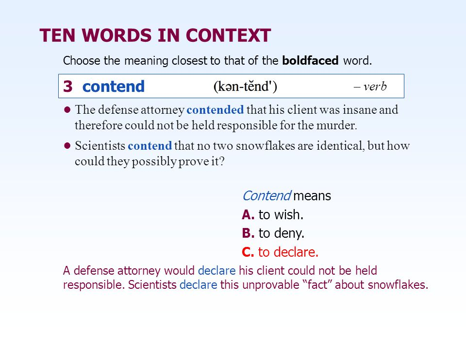 TEN WORDS IN CONTEXT 3 contend – verb