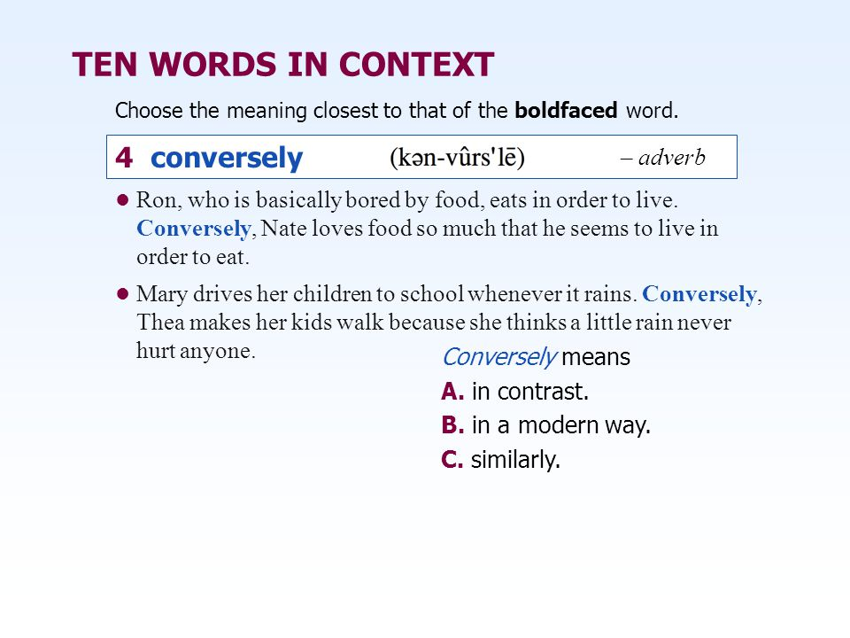 TEN WORDS IN CONTEXT 4 conversely – adverb
