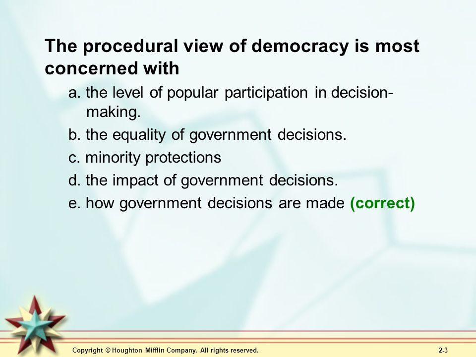The procedural view of democracy is most concerned with